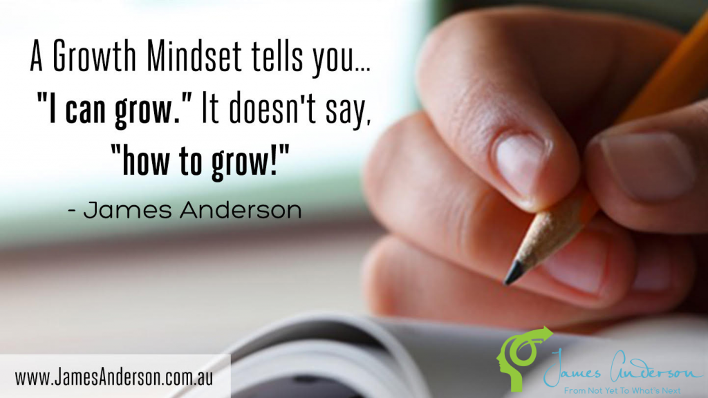 A growth mindset tells you you can grow. It doesn't say how to grow!